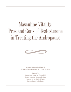 Masculine Vitality: Pros and Cons of Testosterone in Treating the Andropause