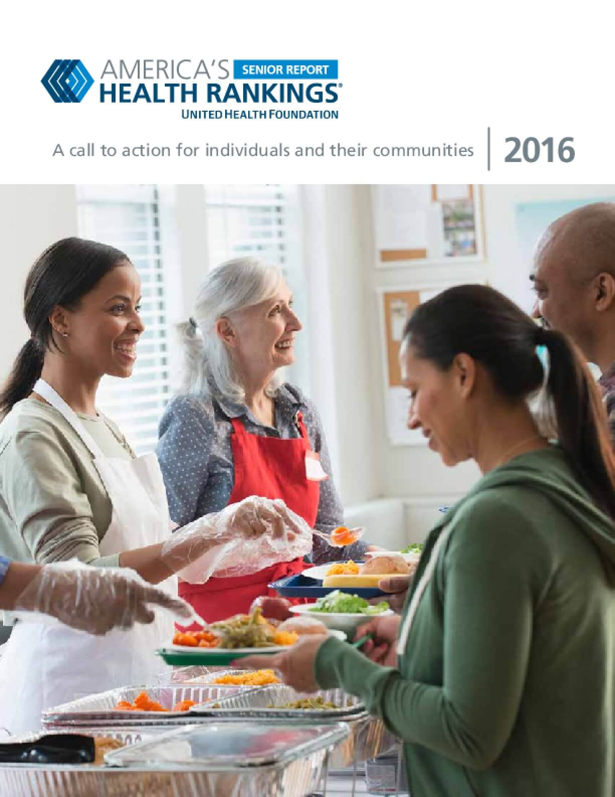 America's Health Rankings Senior Report: A Call to Action for Individuals and Their Communities, 2016 Edition