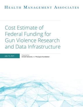 Cost Estimate of Federal Funding for Gun Violence Research and Data Infrastructure