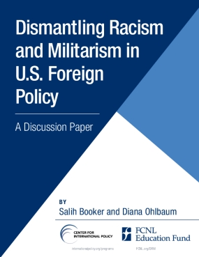 Dismantling Racism and Militarism in U.S. Foreign Policy