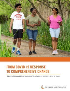From COVID-19 Response to Comprehensive Change: Policy Reforms to Equip Youths and Young Adults in Foster Care to Thrive
