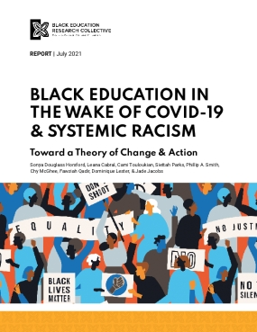 Black Education in the Wake of COVID-19 and Systemic Racism: Toward a Theory of Change and Action